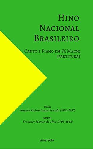 Hino Nacional Brasileiro: Canto e Piano em Fá Maior (partitura) (Portuguese Edition)