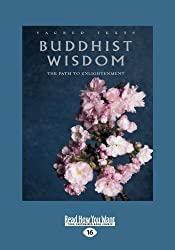 Buddhist Wisdom: The Path to Enlightenment (Large Print 16pt) by Gerald Benedict (2013-05-27)