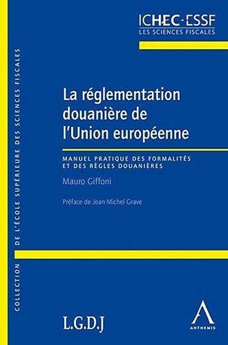 La réglementation douanière de l'Union européenne par Mauro Giffoni
