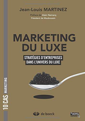 Marketing du luxe : 10 cas de stratégies d'entreprises dans l'univers du luxe par Jean-Louis Martinez