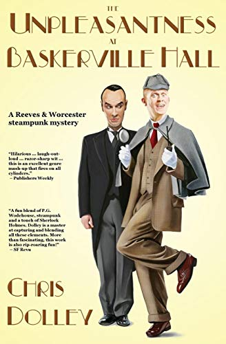 The Unpleasantness at Baskerville Hall (Reeves & Worcester Steampunk Mysteries, Band 2)
