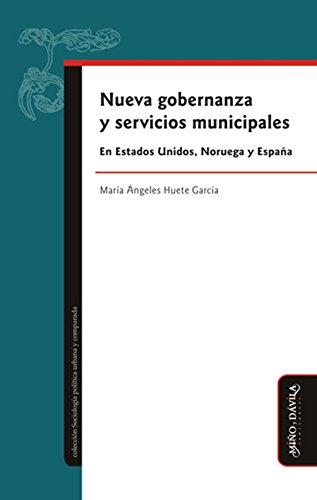 Nueva gobernanza y servicios municipales en Estados Unidos, Noruega y España por María Ángeles Huete García