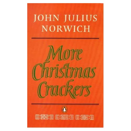 More Christmas Crackers: Being Ten Commonplace Selections 1980-89 by John Julius Norwich (2000-11-30)