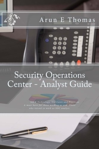 security-operations-center-analyst-guide-siem-technology-use-cases-and-practices