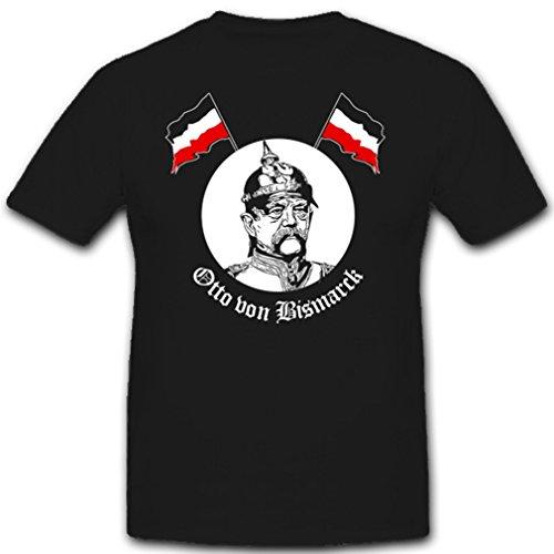 Fürst Otto Von Bismarck Kanzler Preußen Ministerpräsident Offizier Herzog GRAF Schönhausen - T Shirt #2853, Farbe:Schwarz, Größe:Herren S