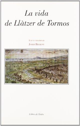 Vida De Llatzer De Tormos,La (Els clàssics de l'Índex) por Jordi Bilbeny
