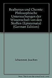Realismus und Chemie: Philosophische Untersuchungen der Wissenschaft von den Stoffen