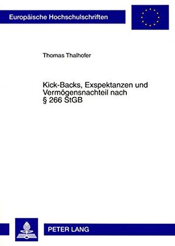 Kick-Backs, Exspektanzen und Vermögensnachteil nach § 266 StGB (Europäische Hochschulschriften Recht)