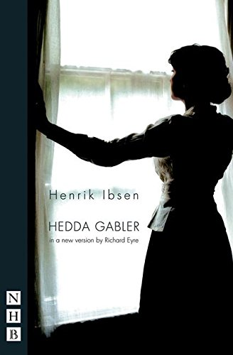 Hedda Gabler (New version by Richard Eyre) por Ibsen