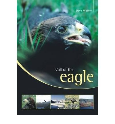 [(Call of the Eagle )] [Author: Dave Walker] [Jul-2009]