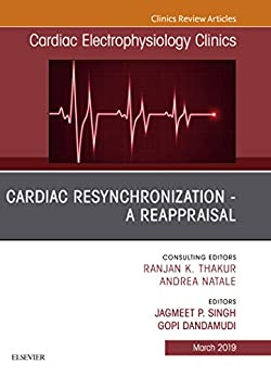 Cardiac Resynchronization - A Reappraisal, An Issue Of Cardiac Electrophysiology Clinics, Ebook (the Clinics: Internal Medicine 11) por Jagmeet P. Singh epub
