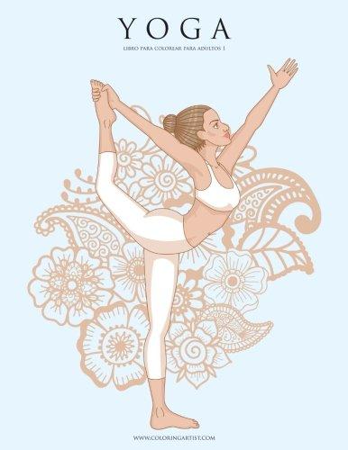 Yoga libro para colorear para adultos 1: Volume 1 por Nick Snels