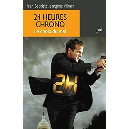 24 heures chrono. Le choix du mal (Hors collection)