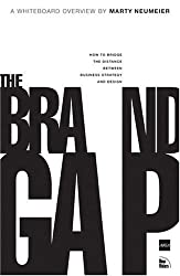 The Brand Gap: How to Bridge the Distance Between Business Strategy and Design by Marty Neumeier (2003-01-24)