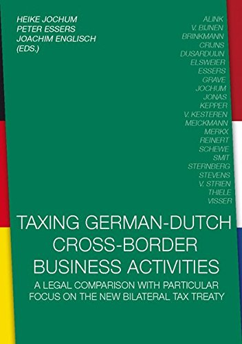 Taxing German-Dutch Cross-Border Business Activities,: A legal Comparison with particular focus on the new bilateral tax treaty
