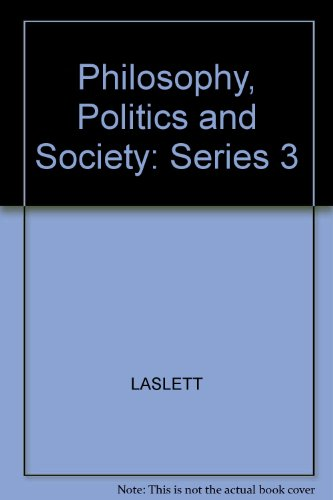 Philosophy, Politics and Society: Series 3