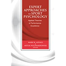 Expert Approaches to Sport Psychology: Applied Theories of Performance Excellence