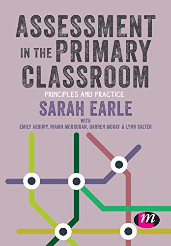 Assessment in the Primary Classroom: Principles and practice (Primary Teaching Now)