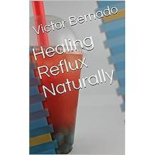 Healing Reflux Naturally (English Edition)