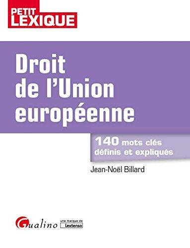 Droit de l'Union europenne : 140 mots cls dfinis et expliqus