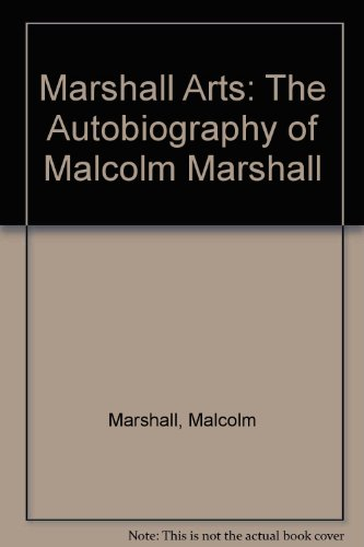 Marshall Arts: The Autobiography of Malcolm Marshall