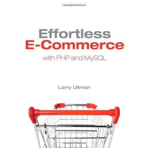 Effortless E-Commerce with PHP and MySQL by Larry Ullman (2010-10-31)