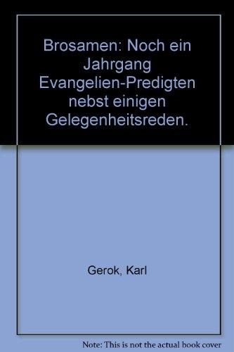 Brosamen: Noch ein Jahrgang Evangelien-Predigten nebst einigen Gelegenheitsreden.