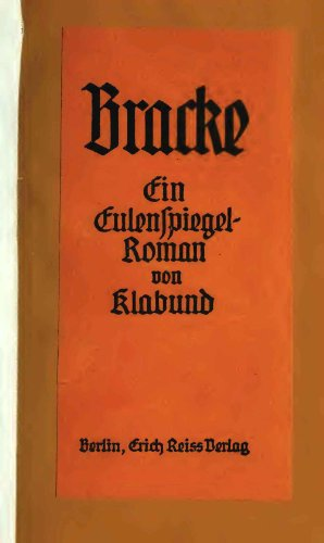 Bracke. Ein Eulenspiegel-Roman - 1918