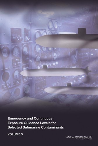 Emergency and Continuous Exposure Guidance Levels for Selected Submarine Contaminants: Volume 3