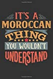 It's A Moroccan Thing You Wouldn't Understand: Morocco Notebook Journal 6x9 Personalized Gift For It's A Moroccan Thing You Wouldn't Understand Lined Paper