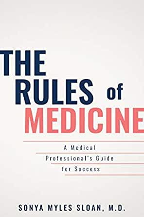 The Rules of Medicine: A Medical Professional's Guide for Success