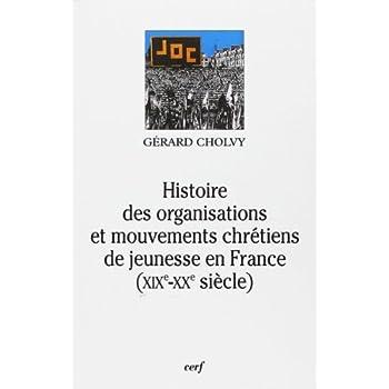 Histoire des organisations et mouvements chrétiens de jeunesse en France : XIXe-XXe siècle