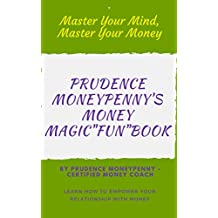 Money Magic Fun Book: Learn How to Empower Your Relationship With Money