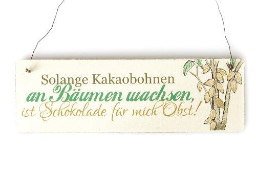Shabby Vintage Schild Türschild SOLANGE KAKAOBOHNEN AM BÄUMEN WACHSEN, IST SCHOKOLADE FÜR MICH OBST lustiges Holzschild Geschenkidee