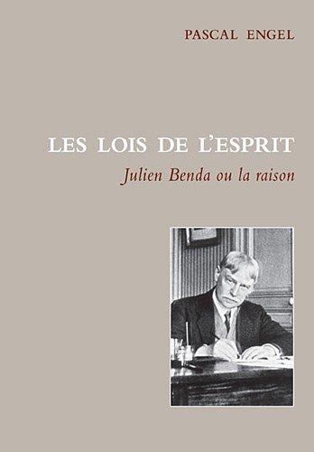 Les Lois de l'esprit. Julien Benda ou la raison par Pascal Engel