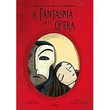 El fantasma de la Ópera (LUMEN ILUSTRADOS)