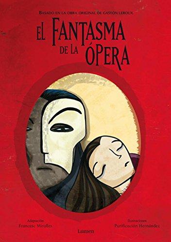 El fantasma de la Ópera (Lumen ilustrados) por GASTON/MIRALLES,FRANCESC/HERNANDE LEROUX