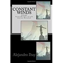 Constant Winds: Seven Decades of Life Journey Revealed: Volume 1