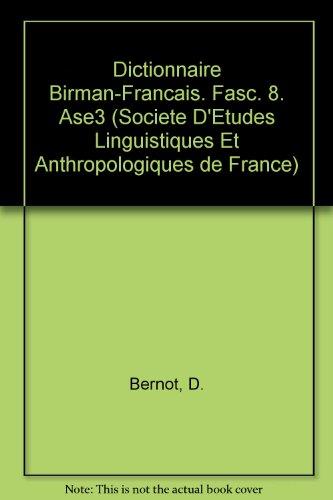 Dictionnaire Birman-francais. Fasc. 8. Ase3 par D Bernot