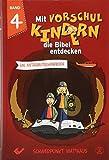 Mit Vorschulkindern die Bibel entdecken Band 4: Ein Mitarbeiterhandbuch - Schwerpunkt Matthäusevangelium