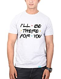 I'll be there for you - Title Song - FRIENDS Tshirt – TV Series Tshirts by The Banyan Tee ™