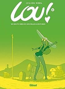 Lou, tome 8 : En route vers de nouvelles aventures par Julien Neel