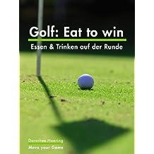 Golf: Eat to win: Essen & Trinken auf der Runde