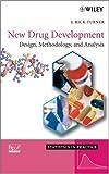 New Drug Development: Design, Methodology, and Analysis (Statistics in Practice)