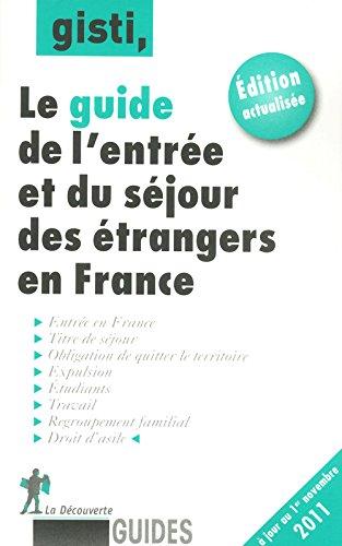 Guide de l'entrée et du séjour des étrangers en France
