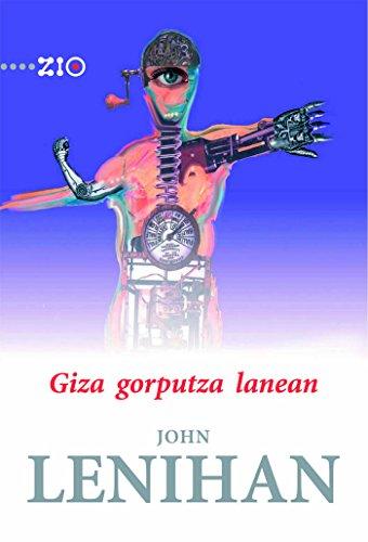 Giza gorputza lanean (Zientzia Irakurle Ororentzat - ZIO) por John Lenihan