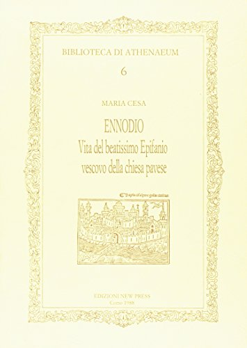Ennodio. Vita del beatissimo Epifanio vescovo della chiesa pavese