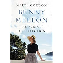 Bunny Mellon: The Life of an American Style Legend