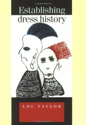Establishing Dress History (Studies in Design and Material Culture)
