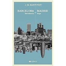 Barcelona y Madrid: Decadencia y auge